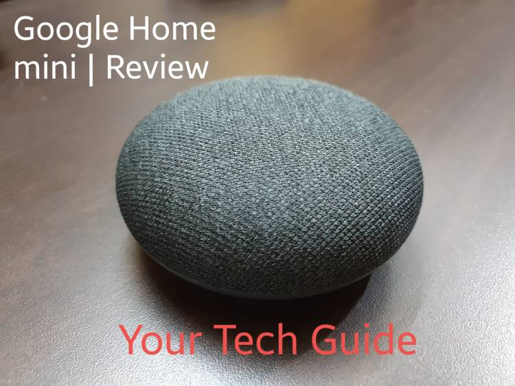 Google Home mini | Smart speaker with a small footprint | Review